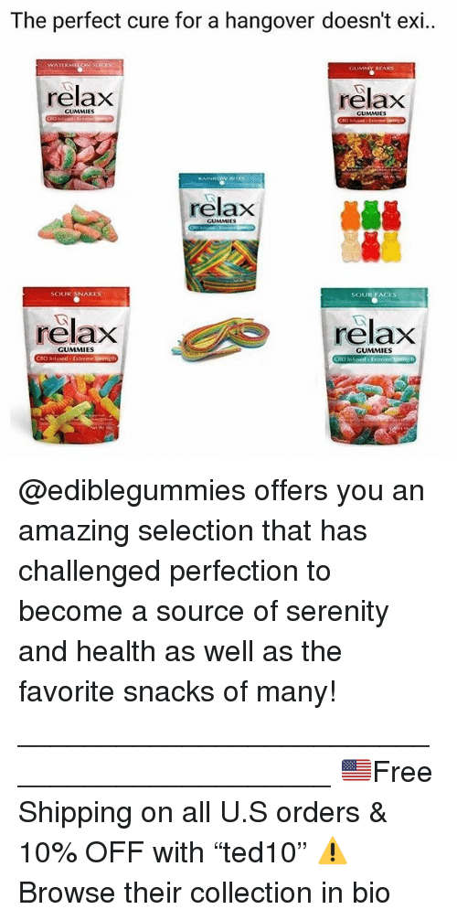 "Funny, Hangover, and Bears: The perfect cure for a hangover doesn't exi..  GUMMY BEARS  relax  relax  GUMMIES  CUMMIES  CUMMIES  SOUR SNAKES  SOUR EACES  relax  relax  GUMMIES  GUMMIES @ediblegummies offers you an amazing selection that has challenged perfection to become a source of serenity and health as well as the favorite snacks of many! ____________________________________________ 🇺🇸Free Shipping on all U.S orders & 10% OFF with ""ted10"" ⚠️Browse their collection in bio"