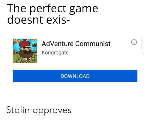 The Perfect Game Doesnt Exis- AdVenture Communist Kongregate