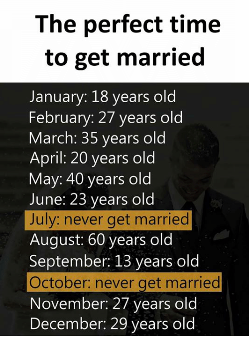 Memes Time And Old The Perfect To Get Married January 18