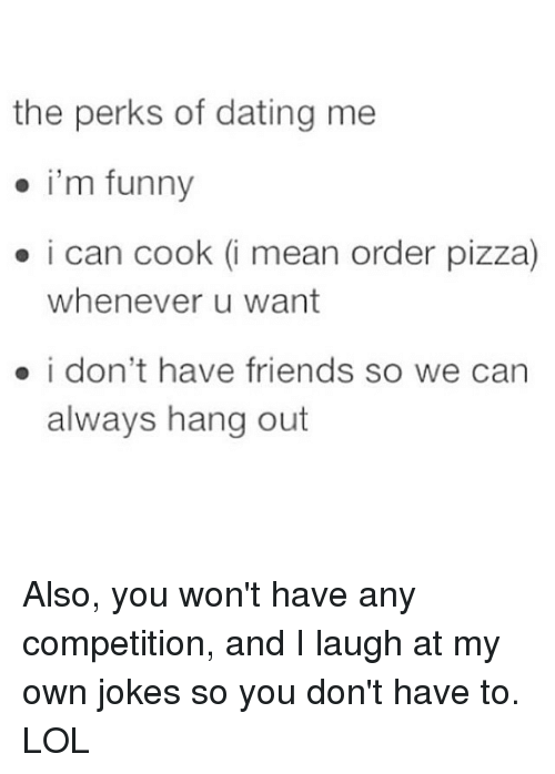 Perks of dating me funny