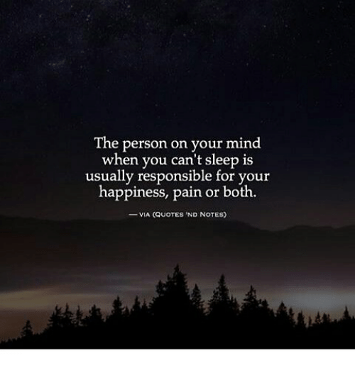 The Person On Your Mind When You Cant Sleep Is Usually Responsible