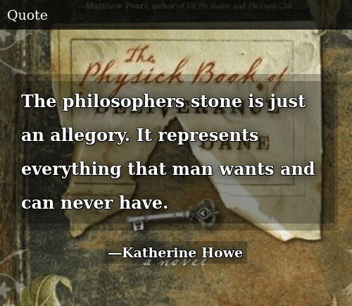 The Philosophers Stone Is Just an Allegory It Represents