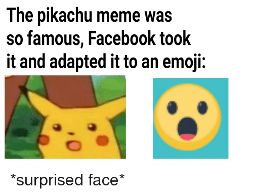 The Pikachu Meme Was So Famous Facebook Took It and Adapted It to an