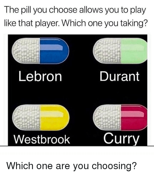 The Pill You Choose Allows You To Play Like That Player Which One