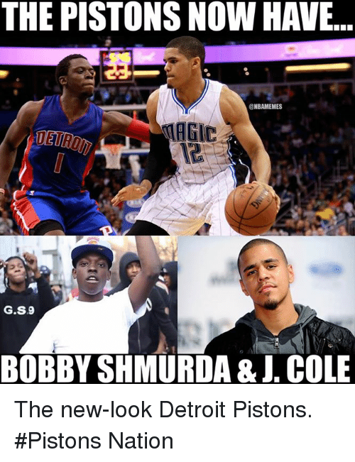The PISTONS NOW HAVE NBAMEMES MAGIC GS9 BOBBY SHMURDA & COLE