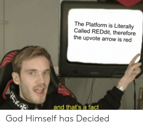 The Platform Is Literally Called REDdit Therefore the Upvote Arrow