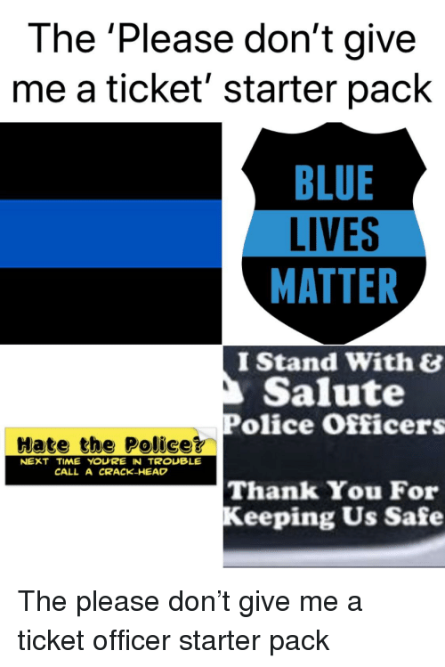 The 'Please Don't Give Me a Ticket' Starter Pack BLUE LIVES MATTER I