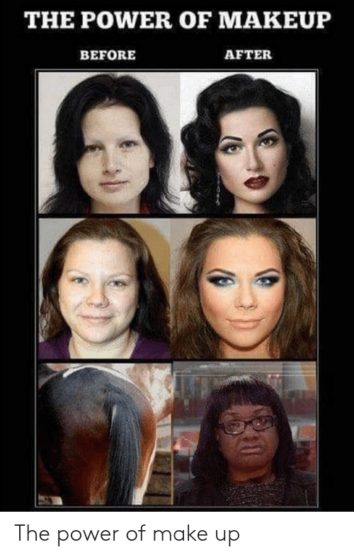 The POWER OF MAKEUP BEFORE AFTER the Power of Make Up
