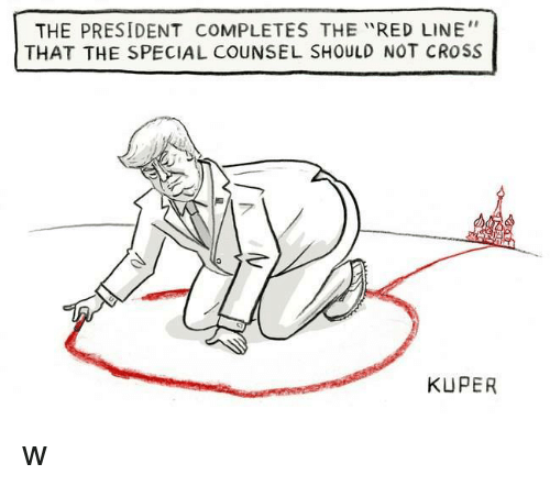 "Memes, Cross, and 🤖: THE PRESIDENT COMPLETES THE ""RED LINE""  THAT THE SPECIAL COUNSEL SHOULD NOT CROSS  KUPER w"