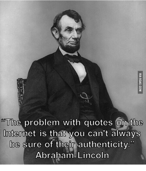 The Problem With Quotes On The Internet Is That You Cant Always Be