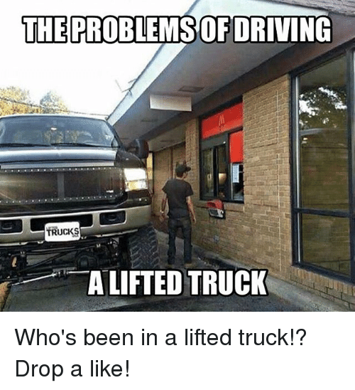 the problems ofdriving trucks a lifted truck whos been in 27987644 the problems ofdriving trucks a lifted truck who's been in a