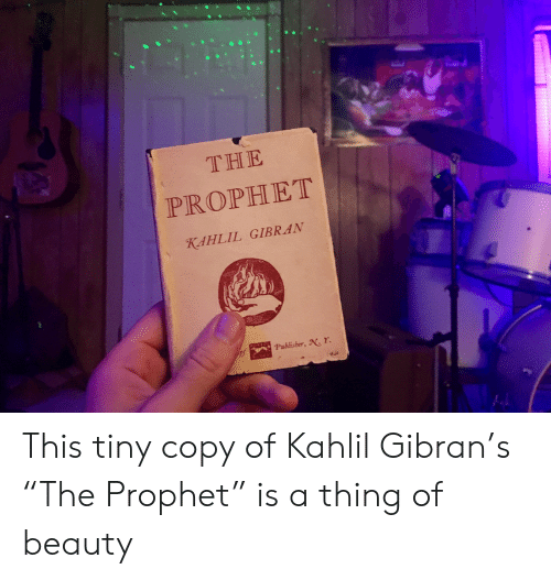 The PROPHET KAHLIL GIBRAN Pablisber N Y This Tiny Copy of