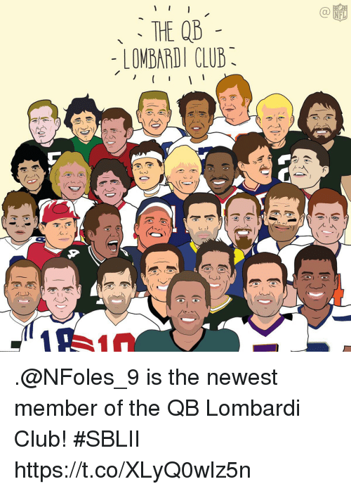 Club, Memes, and 🤖: THE QB  - LOMBARDI CLUB .@NFoles_9 is the newest member of the QB Lombardi Club! #SBLII https://t.co/XLyQ0wlz5n