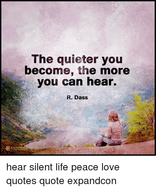 The Quieter You Become The More You Can Hear R Dass EXPANDE Hear Fascinating Peace And Love Quotes
