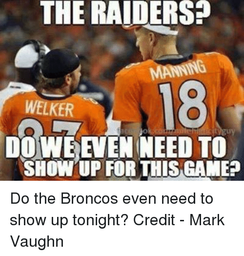 the raiders welker do we even need to show up 19224537 ✅ 25 best memes about raiders raiders memes