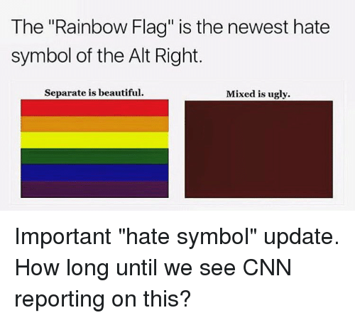 The Rainbow Flag Is The Newest Hate Symbol Of The Alt Right Separate
