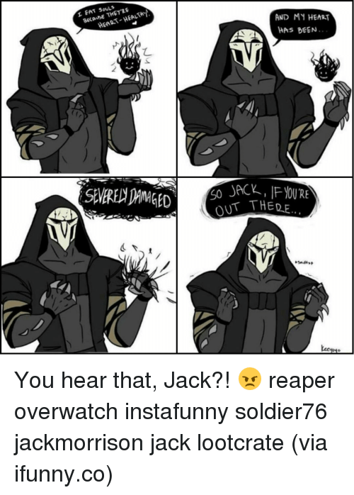 the re because heart e and my heart as been 10605549 25 best reaper overwatch memes gabriel reyes memes, kill everyone