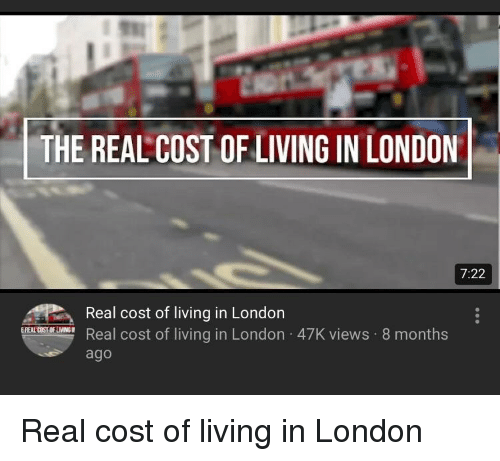 3005e5086 The REAL COST OF LIVING IN LONDON 722 Real Cost of Living in London ...