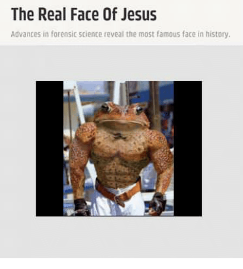 The Real Face Of Jesus Advances In Forensic Science Reveal The Most Famous Face In History Jesus Meme On Me Me