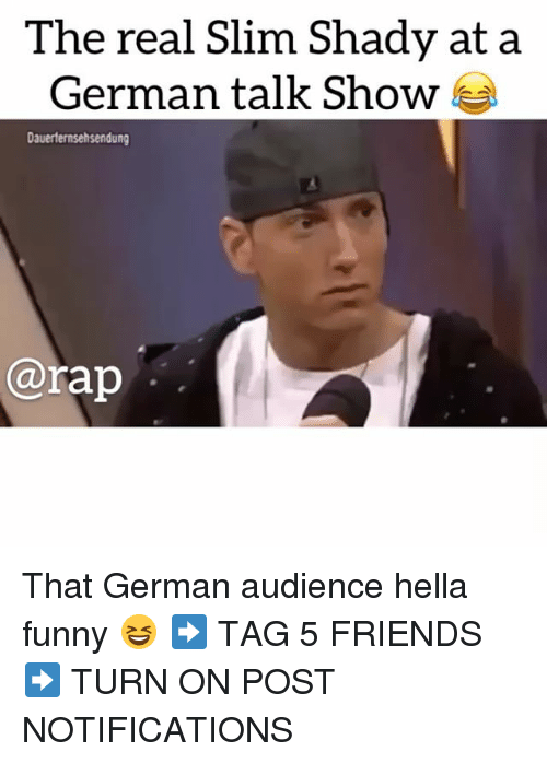 Friends, Funny, and Memes: The real Slim Shady at a  German talk Show  Dauerternsehsendung  @rap That German audience hella funny 😆 ➡️ TAG 5 FRIENDS ➡️ TURN ON POST NOTIFICATIONS