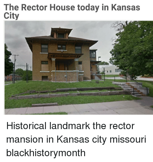 Memes, Missouri, and 🤖: The Rector House today in Kansas  City Historical landmark the rector mansion in Kansas city missouri blackhistorymonth