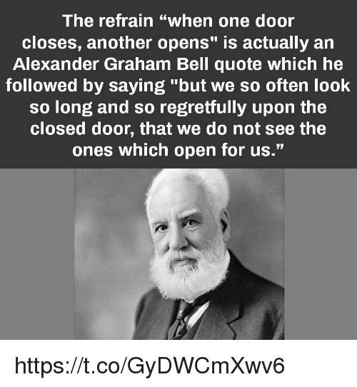 The Refrain When One Door Closes Another Opens Is Actually ...