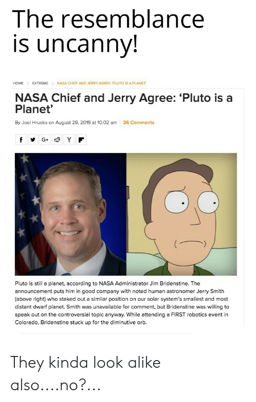 The Resemblance Is Uncanny! NASA CHIEF AND JERRY AGREE