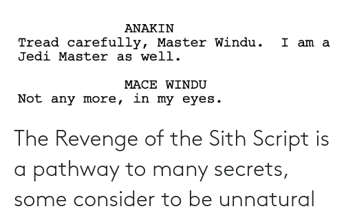The Revenge Of The Sith Script Is A Pathway To Many Secrets Some Consider To Be Unnatural Revenge Meme On Me Me