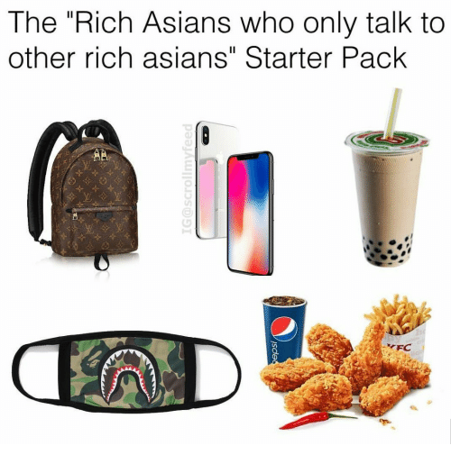 "Starter Pack, Asians, and Who: The Rich Asians who only talk to  other rich asians"" Starter Pack"