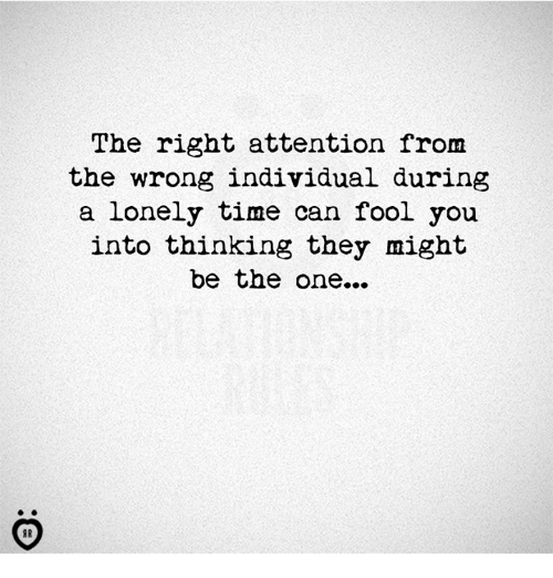 Time, Can, and One: The right attention from  the wrong individual during  a lonely time can fool you  into thinking they might  be the one...