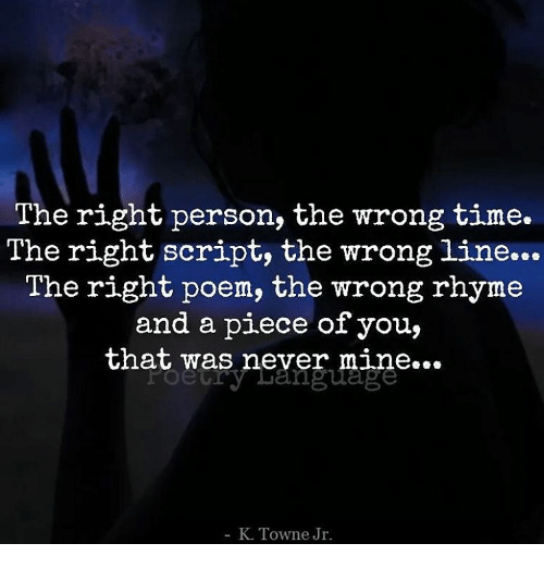 The Right Person the Wrong Time the Right Script the Wrong
