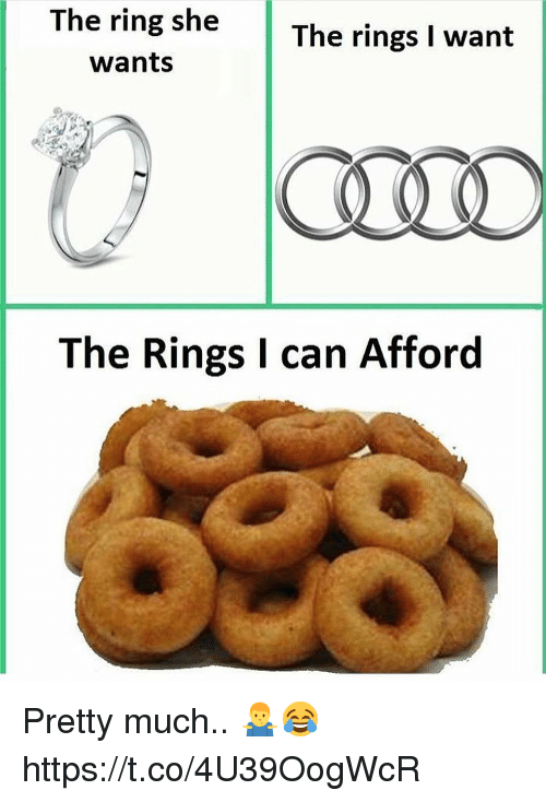 The Ring, Can, and Ring: The ring she  wants  The rings I want  The Rings I can Afford Pretty much.. 🤷‍♂️😂 https://t.co/4U39OogWcR