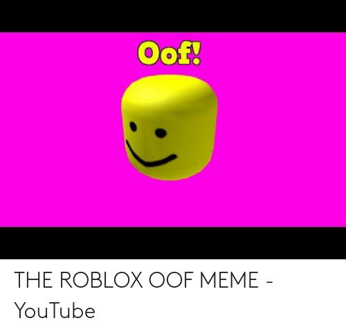 The ROBLOX OOF MEME - YouTube | Meme on ME ME