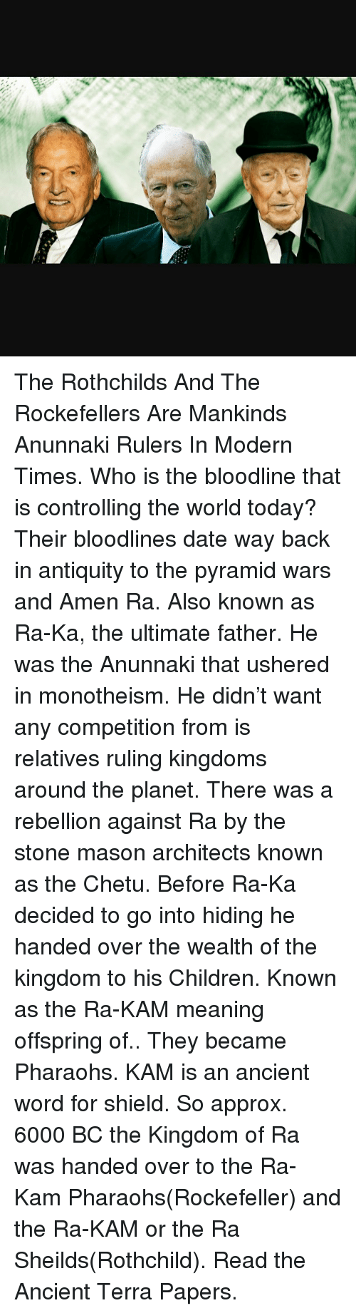 The Rothchilds and the Rockefellers Are Mankinds Anunnaki Rulers in