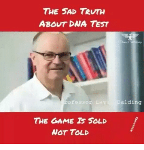 The Sad Truth A8out Dana Test Fessor Lav The Game Sold Not Told Balding Meme On Me Me