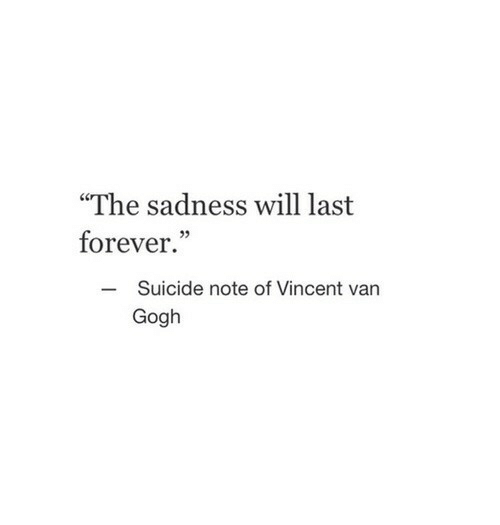 The Sadness Will Last Forever Suicide Note of Vincent Van Gogh