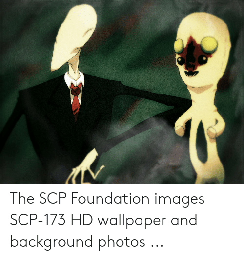 The Scp Foundation Images Scp 173 Hd Wallpaper And