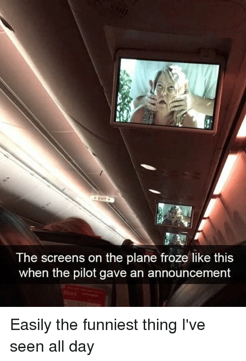 Memes, Announcement, and 🤖: The screens on the plane froze like this  when the pilot gave an announcement Easily the funniest thing I've seen all day