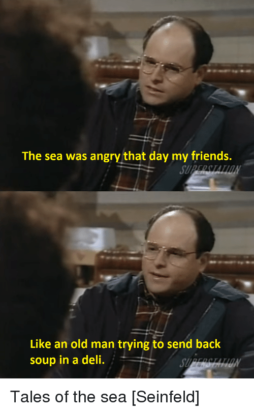 The Sea Was Angry That Day My Friends Like An Old Man Trying To Send