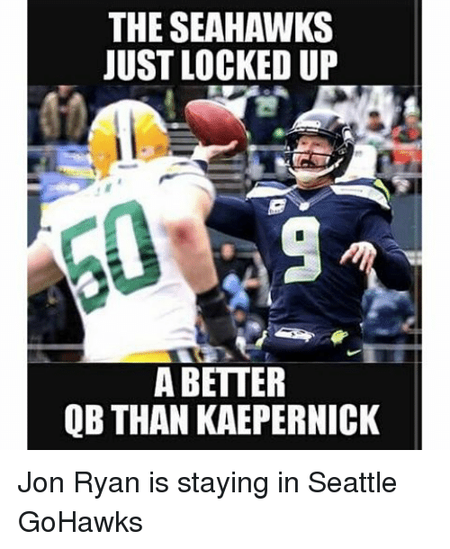 Seattle Seahawks, Ups, and Seahawks: THE SEAHAWKS  JUST LOCKED UP  A BETTER  QB THAN KAEPERNICK Jon Ryan is staying in Seattle GoHawks