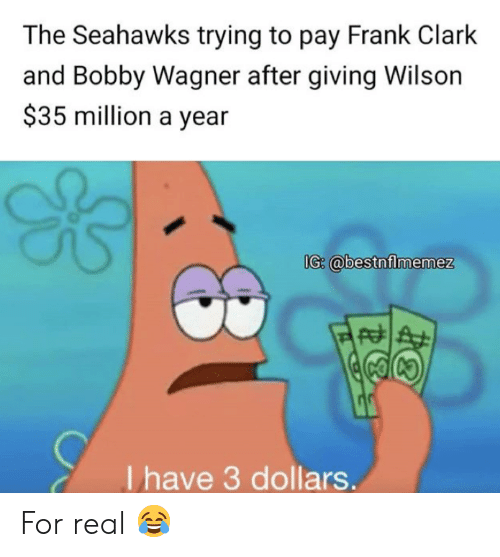 Nfl, Seahawks, and Bobby Wagner: The Seahawks trying to pay Frank Clark  and Bobby Wagner after giving Wilson  $35 million a year  I have 3 dollars For real 😂