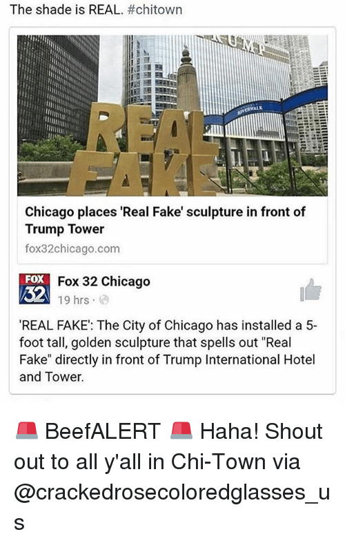 Chicago Fake And Memes The Shade Is Real Chitown Places