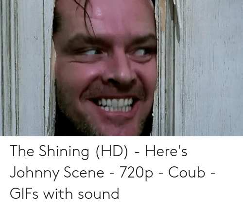 The Shining Hd Heres Johnny Scene 720p Coub Gifs