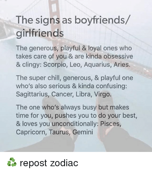 The Signs as Boyfriends Girlfriends the Generous Playful