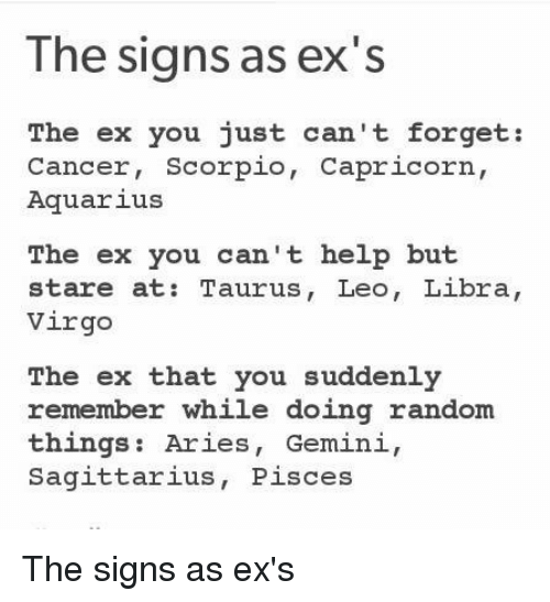 The Signs as Ex's the Ex You Just Can't Forget Cancer Scorpio