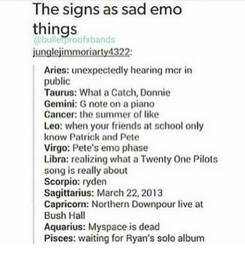 The Signs As Sad Emo Things Roofx Bands Junglejimmoriarty4322 Aries