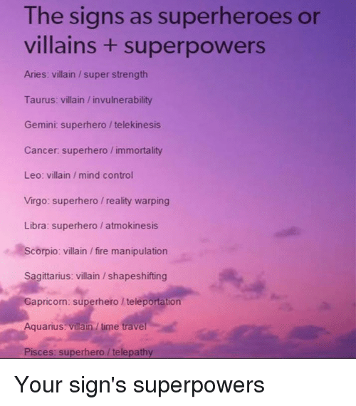 The Signs as Superheroes or Villains Superpowers Aries