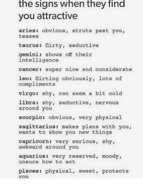 The Signs When They Find You Attractive Aries Obvious Struts Past