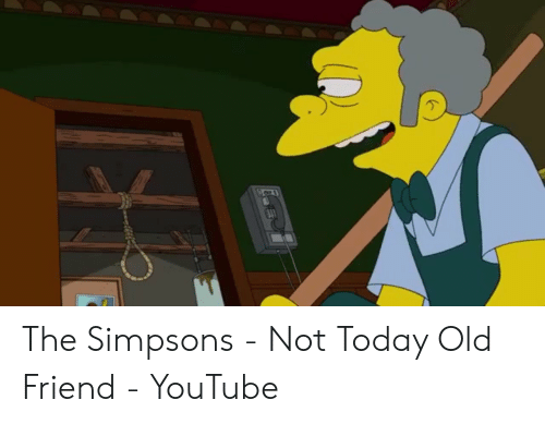 🔥 25+ Best Memes About Moe Not Today Old Friend | Moe Not