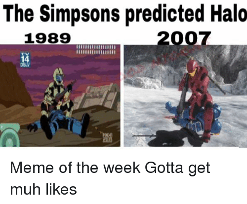the simpsons predicted halo 2007 1989 dsl meme of the 7201107 ✅ 25 best memes about meme of the week meme of the week memes